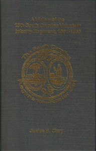 A History of the 15th South Carolina Volunteer Infantry 1861-1865 by James B. Clary
