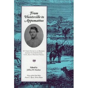 From Huntsville to Appomattox: R.T. Coles's History of 4th Regiment, Alabama Volunteer Infantry, C.S.A., Army of Northern Virginia