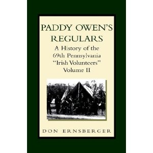 "Paddy Owen's Regulars: A History of the 69th Pennsylvania ""Irish Volunteers"", Volume 2"
