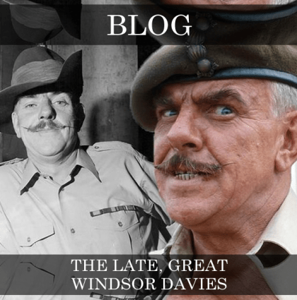 The Late, Great Windsor Davies