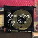 April Ipsy Bag Review