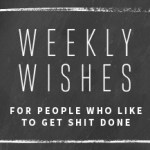 Weekly Wishes #13