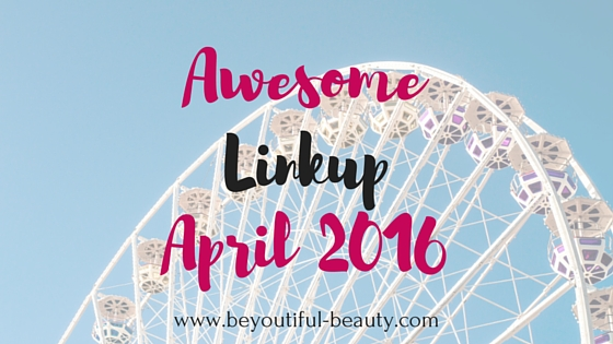 The Awesome Linkup - April 2016