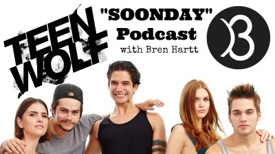 Teen Wolf 'Soonday' Podcast: Episodes 6×14 and 6×15