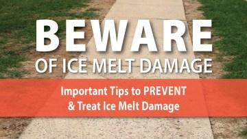 BEWARE of Ice Melt Damage