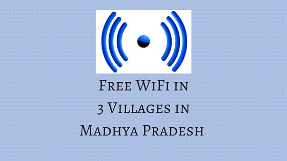 Free WiFi in 3 Madhya Pradesh Villages