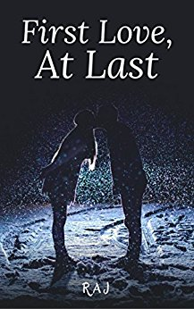 """Author Raj's latest book """"First Love, At Last"""" Released on November 28th"""