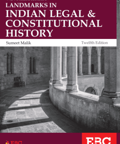 EBC's V D Kulshreshtha Landmarks in Indian Legal and Constitutional History by Sumeet Malik 12th Edition, 2019
