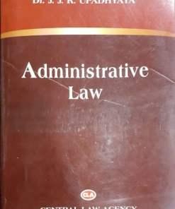 CLA's Administrative Law by Dr. J.J.R Upadhyaya 11th Edition 2019