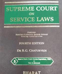 Supreme Court on Service Laws by Dr. Gurbax Singh, Dr. R G Chaturvedi, Former Judge, Supreme Court of India Hon'ble Justice S. Sanghir Ahmad