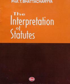 CLA's The Interpretation of Statutes by Prof. T. Bhattacharya - 11th Edition 2020