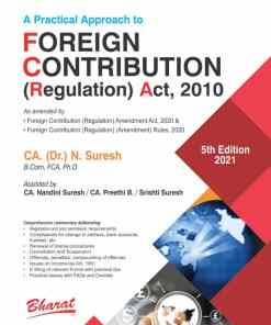 Bharat's Practical Approach to Foreign Contribution (Regulation) Act, 2010 by CA. (Dr.) N. Suresh - 5th Edition 2021