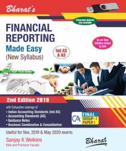 Bharat's Financial Reporting Made Easy (CA Final — New Course) by Sanjay K. Welkins for Nov 2019 Exam