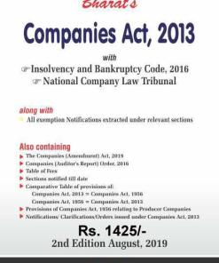 Bharat's Companies Act 2013 With Insolvency and Bankruptcy Code 2016 & National Company Law Tribunal 2nd Edition August 2019