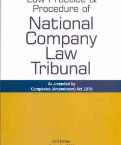 Taxmann's Law Practice & Procedure of National Company Law Tribunal - 2nd Edition September 2019