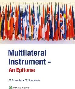 Wolters Kluwer's Multilateral Instrument – An Epitome by Gaurav Garg, Shweta Gupta, 1st Edition November 2019