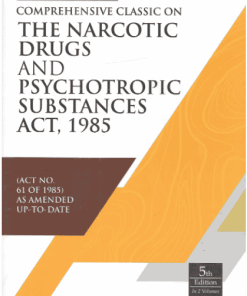 DLH's Comprehensive Classic on Narcotics & Drugs Psychotropic Substances Act, 1985 by Iyer - 5th Edition 2021