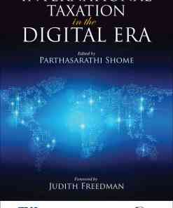 Oakbridge's International Taxation in the Digital Era by Parthasarathi Shome 1st Edition 2020
