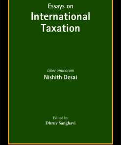 Bloomsbury's Essays on International Taxation : Liber amicorum – Nishith Desai - 1st Edition March 2020