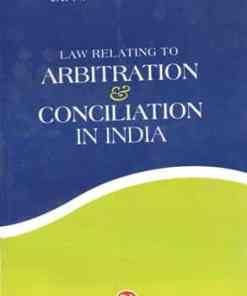 CLA's Law Relating To Arbitration & Concilitaion In India by Dr. N V Paranjape - 8th Edition 2019