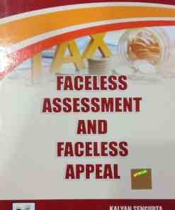 B.C. Publications Easy Guide to Faceless Assessment and Faceless Appeals by Kalyan Sengupta - 2020 New Edition