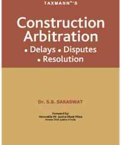 Taxmann's Construction Arbitration by Dr. S.B. Saraswat - 1st Edition December 2020