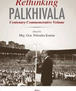 Oakbridge's Rethinking Palkhivala - Centenary Commemorative Volume by Maj. Gen. Nilendra Kumar - 1st Edition 2021