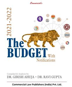 Commercial's The Budget with Notification 2021-2022 by Girish Ahuja & Ravi Gupta - Edition 2021
