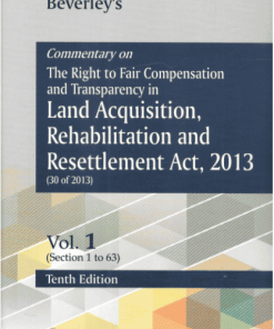 DLH's Commentary on The Right to Fair Compensation and Transparency in Land Acquisition, Rehabilitation and Resettlement Act, 2013 by Beverley - 10th Updated Edition 2021