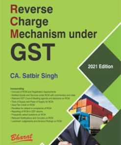 Bharat's Reverse Charge Mechanism under GST by CA Satbir Singh - 1st Edition 2021