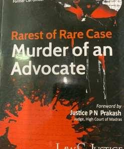 LJP's Rarest of Rare Case Murder Of an Advocate by K Ragothaman - Edition 2021