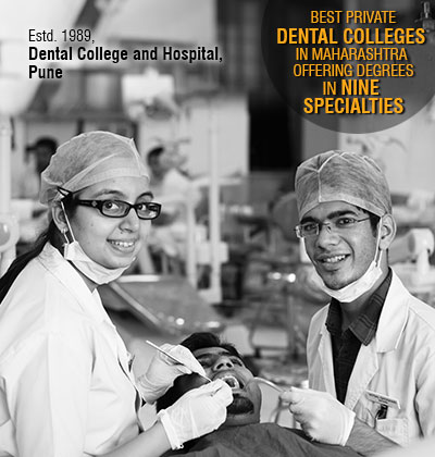 One of the Best Private Dental Colleges in Maharashtra offering degrees in Nine Specialties, Dental College and Hospital, Pune
