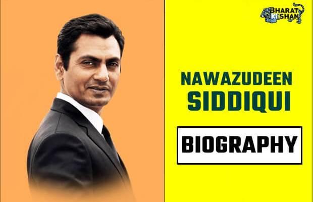 NAWAZUDEEN SIDDIQUI biography in hindi