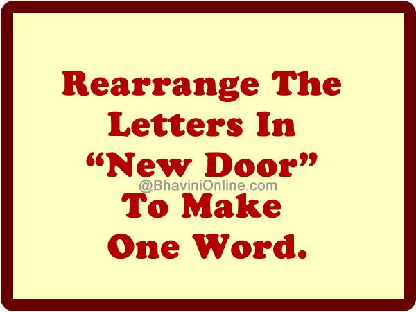 Rearrange The Letters In Quot New Door Quot To Make One Word