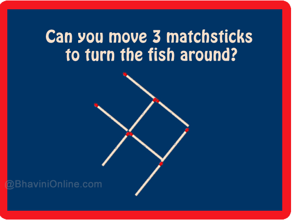 Picture Riddle: Move 3 Matchsticks To Turn The Fish Around