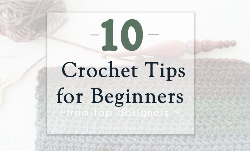 10 Best Crochet Tips for Beginners - B.hooked Crochet   Knitting   Podcast
