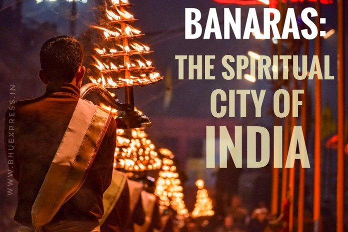 Varanasi The Spiritual city of India