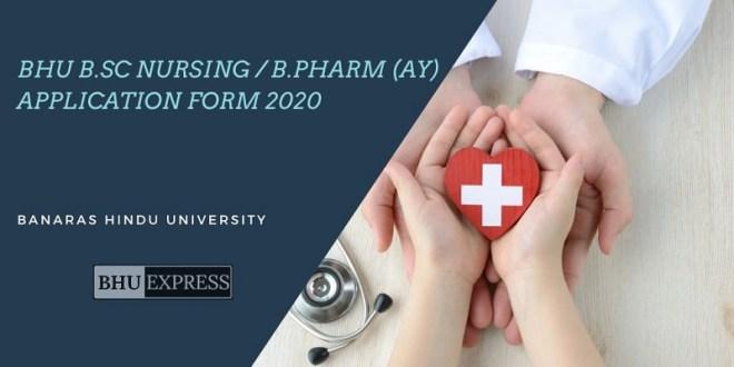 BHU B.Sc Nursing / B.Pharm (Ay) Application Form 2020