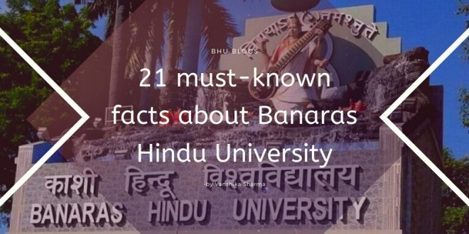 21 must-known facts about Banaras Hindu University