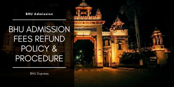 BHU Admission Fees Refund Policy & Procedure