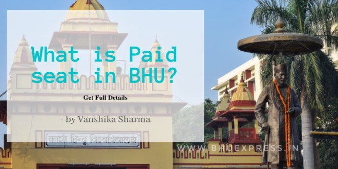 What is Paid Seat in BHU? Get Full Details