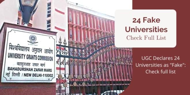 "UGC Declares 24 Universities as ""Fake"": Check full list"