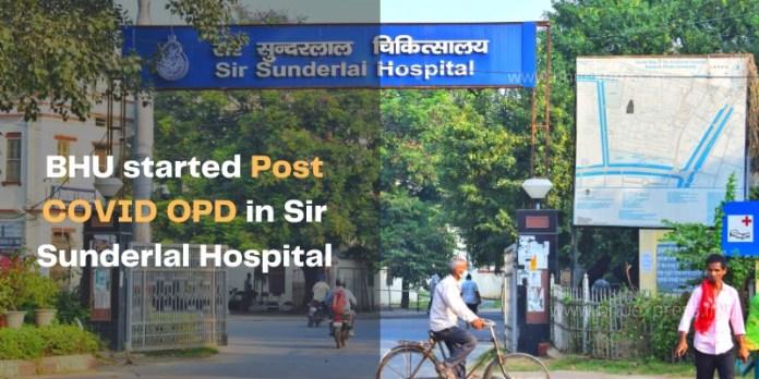 BHU started Post COVID OPD in Sir Sundarlal Hospital