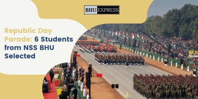 Republic Day Parade: 6 Students from NSS BHU Selected