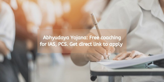 Abhyudaya Yojana: Free coaching for IAS, PCS