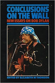 Conclusions on the Wall: New Essays on Bob Dylan by Liz Thomson