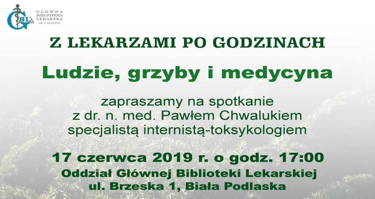 Ludzie, grzyby i medycyna - prelekcja dr. n. med. Pawła Chwaluka