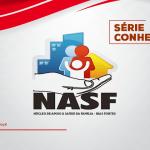 Série Conhecer : Núcleo de Apoio à Saúde da Família – NASF Bias Fortes