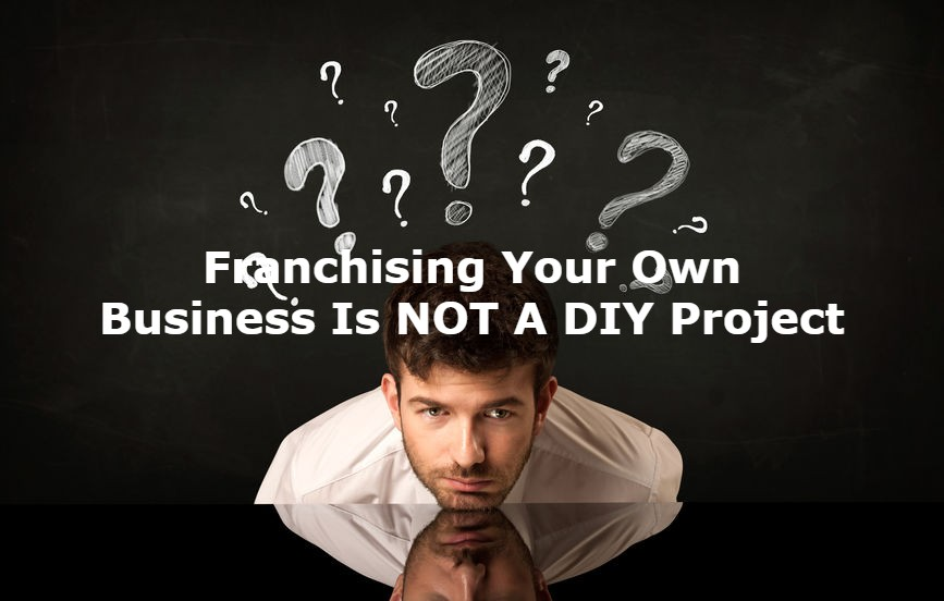 Franchising Your Own Business