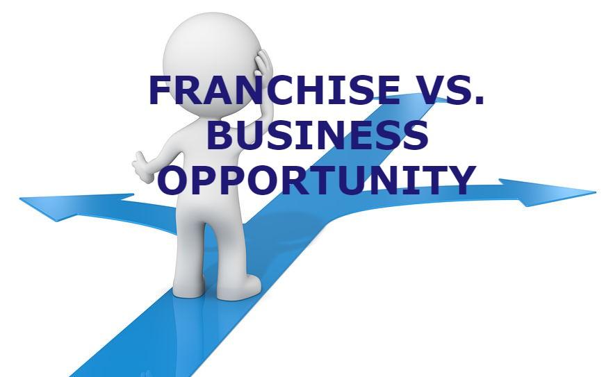 Franchise Vs. Business Opportunity